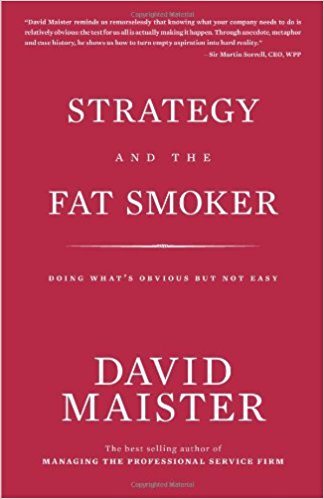Strategy and the Fat Smoker - David Maister book cover